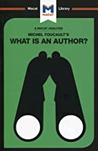 Michel Foucault's What is an Author? (The Macat Library)