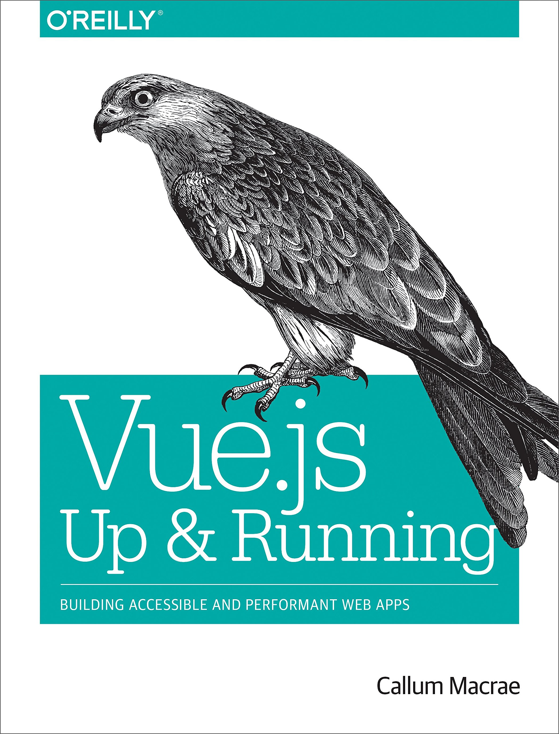 Vue.js: Up and Running: Building Accessible and Performant Web Apps