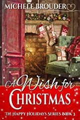 A Wish for Christmas (The Happy Holidays Series Book 3) Kindle Edition