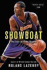 Showboat: The Life of Kobe Bryant Kindle Edition