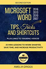 Microsoft Word 2007 2010 2013 2016 Tips Tricks and Shortcuts (Color Version): Work Smarter, Save Time, and Increase Productivity Kindle Edition