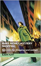 Make Money Mystery Shopping: Earn £££s for Shopping (and eating!) (English Edition)