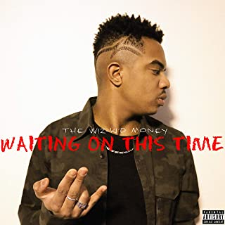 Waiting On This Time [Explicit]