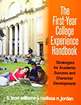 The First-Year College Experience Handbook: Strategies for Academic Success and Character Development