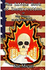 The Little Book of Insurrection, or the Poetry of My Discontent Kindle Edition