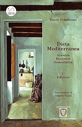 Dieta Mediterranea - Armonia, Benessere, Sostenibilità