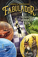 Fabulador: O chamado de Morrigan Crow (Nevermoor Livro 2)