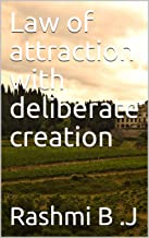 Law of attraction with deliberate creation