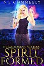 Spirit Formed (The Earth Born Cycle Book 3)