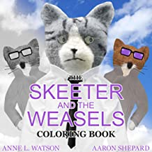 The Skeeter and the Weasels Coloring Book: A Grayscale Adult Coloring Book and Children's Storybook Featuring a Fun Story for Kids and Grown-Ups