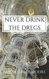 Never Drink the Dregs