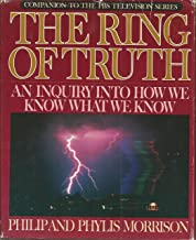 The Ring of Truth: Inquiry Into How We Know What We Know - 1st Edition/1st Printing