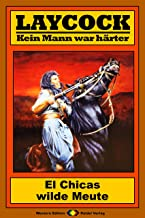 Laycock 174: El Chicas wilde Meute (Western-Serie) (German Edition)