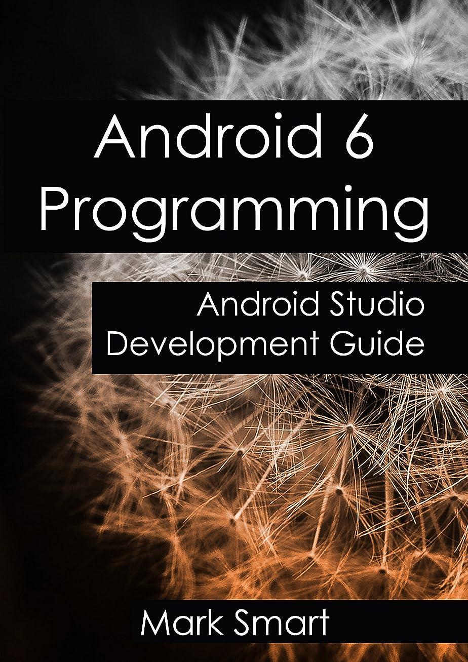 銀行マイナスコジオスコAndroid 6 Programming: Android Studio Development Guide (English Edition)