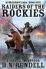 Raiders of the Rockies: A Historical Western Novel (Stonecroft Saga Book 5) Kindle Edition