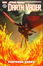 Star Wars: Darth Vader - Dark Lord of the Sith Vol. 4: Fortress Vader (Star Wars: Darth Vader - Dark Lord of the Sith, 4)