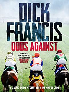 Odds Against: A classic racing mystery from the king of crime