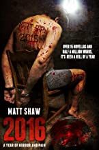 2016: A Year of Horror and Pain (Back Catalogue Book 2)