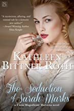 The Seduction of Sarah Marks (Those Magnificent Malverns Book 1)