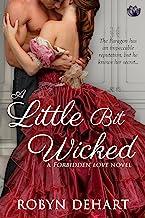 A Little Bit Wicked: A Forbidden Love Novel