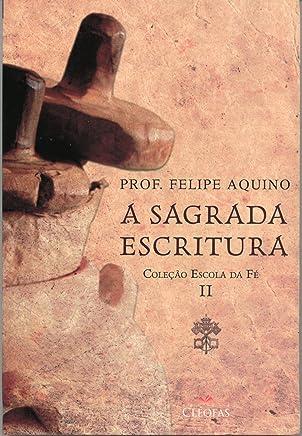 Escola da Fé. A Sagrada Escritura - Volume II