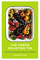 The Green Roasting Tin: Vegan and Vegetarian One Dish Dinners Kindle Edition