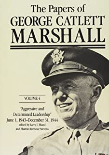 The Papers of George Catlett Marshall: Aggressive and Determined Leadership: June 1, 1943-december 31, 1944
