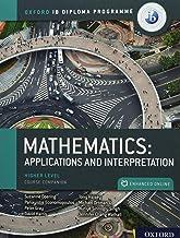 Oxford IB Diploma Programme: IB Mathematics: applications and interpretation, Higher Level, Print and Enhanced Online Cour...