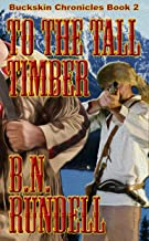 To The Tall Timber (Buckskin Chronicles Book 2)