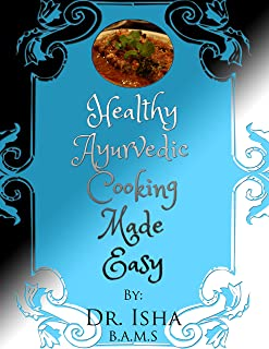Healthy Ayurvedic Cooking Made Easy