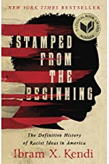 Stamped from the Beginning: The Definitive History of Racist Ideas in America Kindle Edition