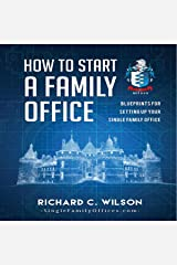 How to Start a Family Office: Blueprints for Setting Up Your Single Family Office Audible Audiobook