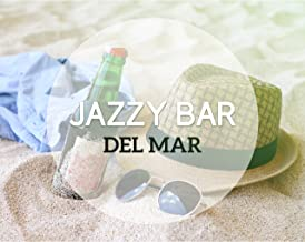 Jazzy Bar del Mar: Smooth Music for Ibiza Club & Hotel Lounge, Best Compilation of 2018 Summer Jazz