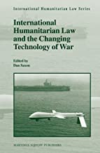 International Humanitarian Law and the Changing Technology of War