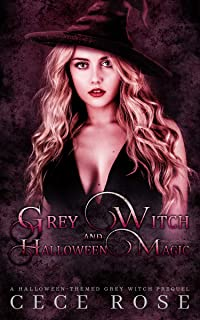 Grey Witch and Halloween Magic: A Grey Witch Prequel