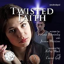 Twisted Faith: Faith, Book 2