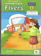 Succeed in Cambridge English FLYERS - Student's book (with CD) - 2018 Format: 8 Practice Tests (Cambridge English YLE)