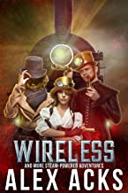 Wireless and More Steam-Powered Adventures (Captain Marta Ramos and Her Crew Book 2)