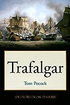 Trafalgar: An Eyewitness History (Tom Pocock's History of Nelson)