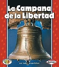 La Campana de la Libertad (The Liberty Bell) (Libros para avanzar — Símbolos estadounidenses  (Pull Ahead Books — American Symbols)) (Spanish Edition)
