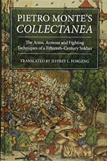 Pietro Monte's Collectanea: The Arms, Armour and Fighting Techniques of a Fifteenth-Century Soldier (Armour and Weapons)