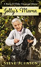 Jolly's Mama: A Story Of Elder Financial Abuse (English Edition)