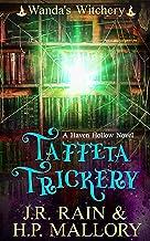 Taffeta Trickery: A Paranormal Women's Fiction Novel: (Wanda's Witchery) (Haven Hollow Book 7)