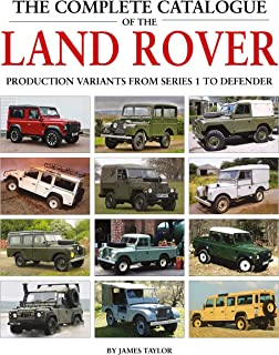 The Complete Catalogue of the Land Rover: Production Variant