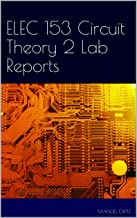 ELEC 153 Circuit Theory 2 Lab Reports