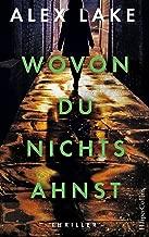 Wovon du nichts ahnst: Psychothriller (German Edition)