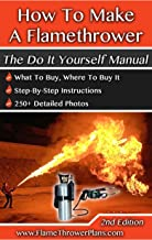 How To Make A Flamethrower: The Do It Yourself Manual (English Edition)