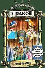 Kungaloosh!: The Mythic Jungles of Walt Disney World Kindle Edition