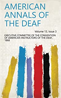 American Annals of the Deaf Volume 13, Issue 3