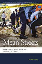Mean Streets: Homelessness, Public Space, and the Limits of Capital (Geographies of Justice and Social Transformation Ser....